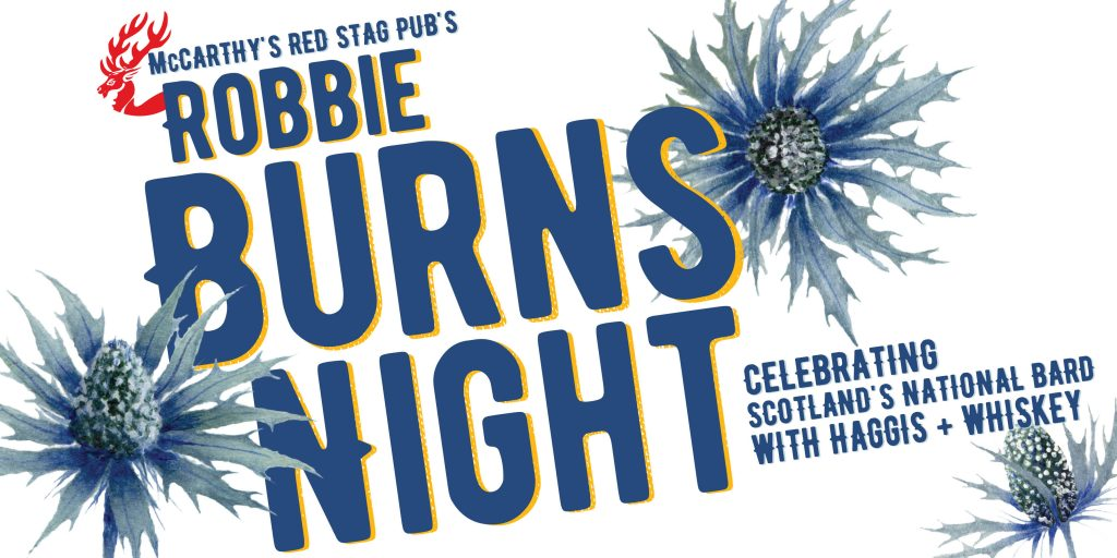 Red Stag Pub's Robbie Burns Night, Celebrating Scotland's National Bard with Haggis and Whiskey, January 25, 2019 at 7pm in McCarthy's Red Stag Pub's Great Room in Bethlehem, PA