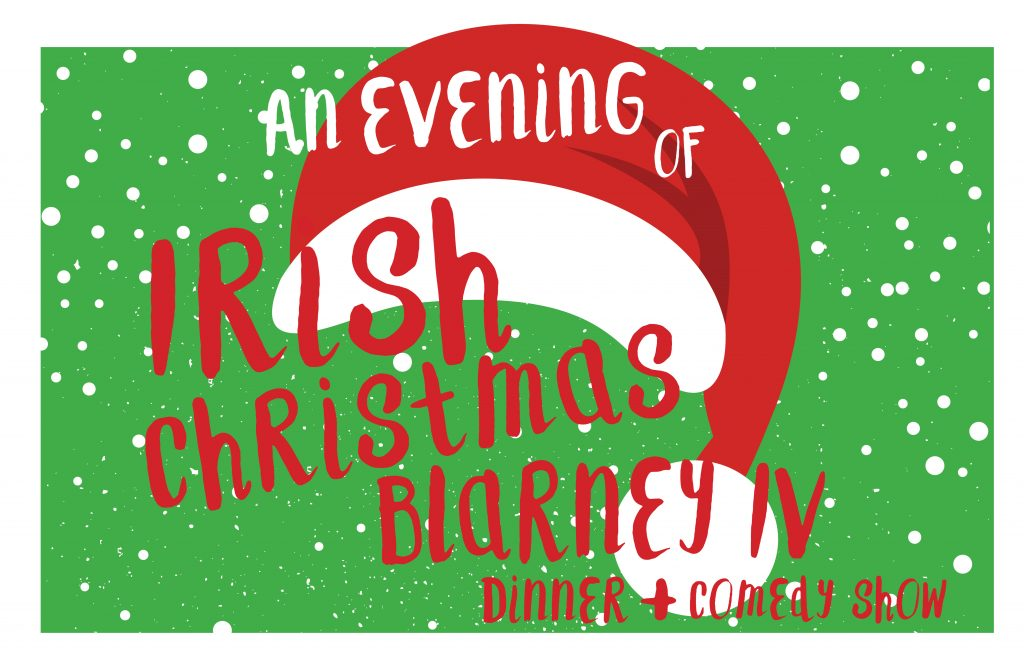 An evening of Irish Christmas Blarney IV: Dinner and Comedy Show!
