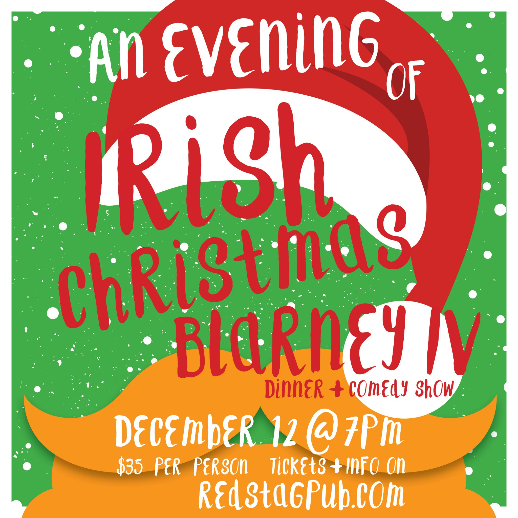 An Evening of Irish Christmas Blarney IV: Dinner + Comedy Show - December 12 at 7pm, $35 per person, Starring Neville Gardner, Dennis Boyne, and Tom Gardner with special musical guest Regina Sayles