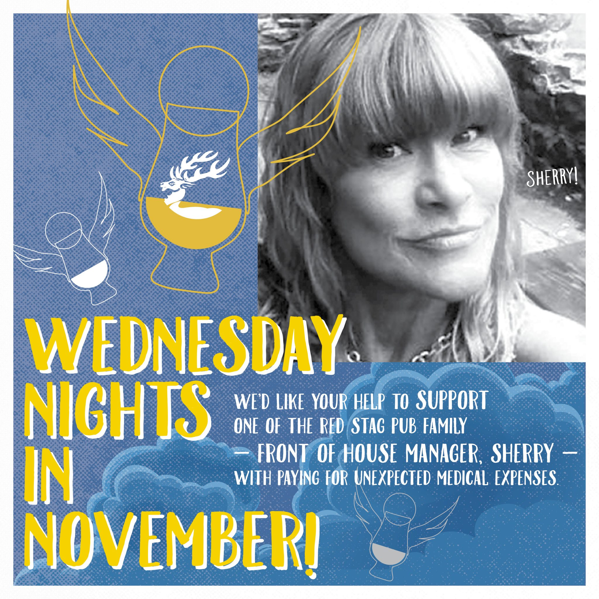 Angels' Share Nights for Sherry! Wednesday nights in November join McCarthy's in supporting our Front of House Manager Sherry in paying for unexpected medical expenses