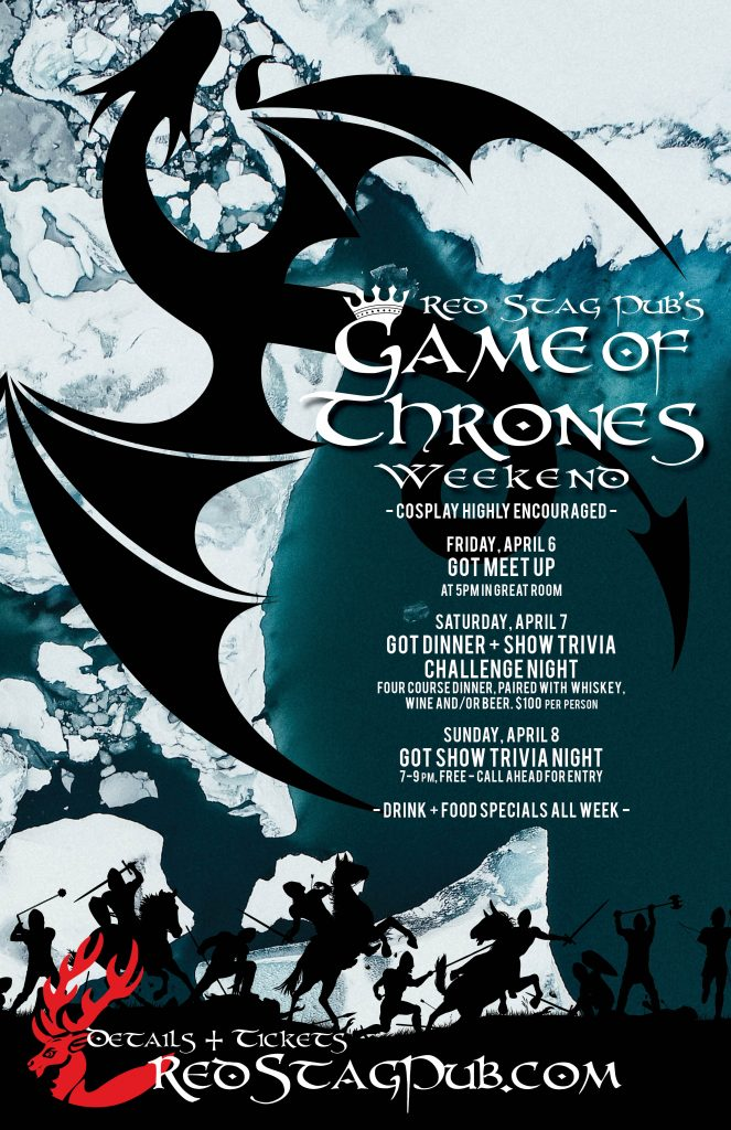 RSP's Game of Thrones Weekend, Cosplay Highly Encouraged, Friday April 5