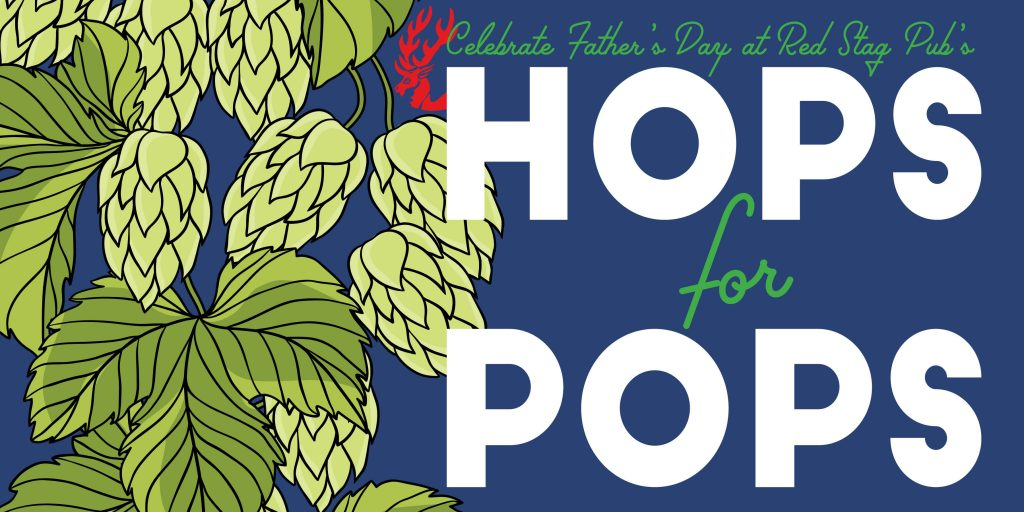 Celebrate Father's Day at Red Stag Pub's Hops for Pops, Sunday, June 16, 2019. A picnic style craft brew festival with craft breweries, local distillery, beer brewing demonstration and more, happening at Luckenbach Mill, in the colonial industrial quarter, Historic Bethlehem, PA.