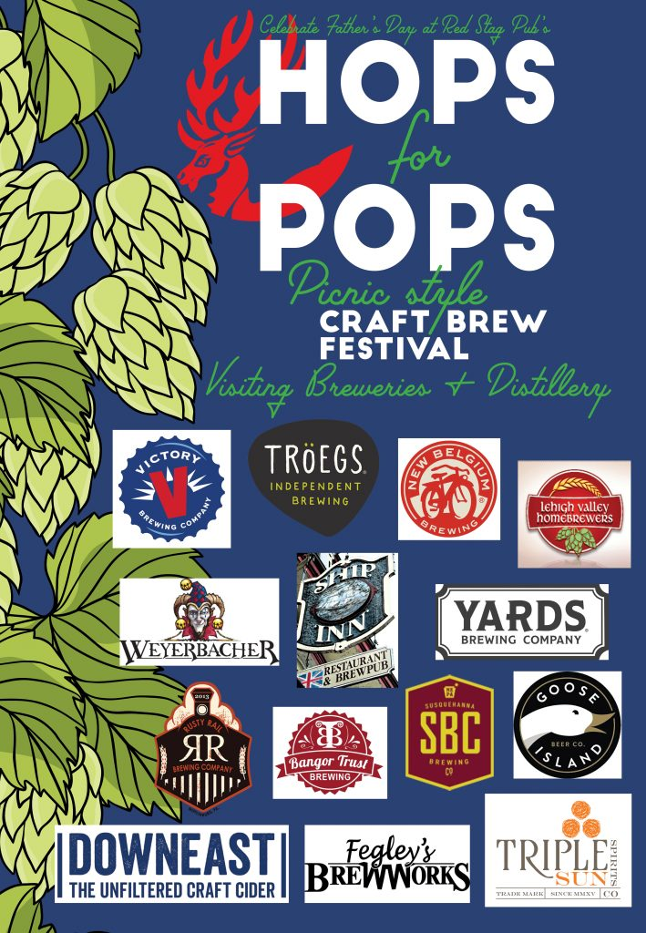 Celebrate Father's Day at Red Stag Pub's Hops for Pops, Sunday, June 16, 2019. A picnic style craft brew festival with craft breweries, local distillery, beer brewing demonstration and more, happening at Luckenbach Mill, in the colonial industrial quarter, Historic Bethlehem, PA. Breweries: Victory Brewing, Troegs Independent Brewing, Yards Brewing Company, Weyerbacher Brewing, Ship Inn Brewery, Bangor Brewing Trust, New Belgium Brewing, Susquehanna Brewing Company, Goose Island Beer Company, Rusty Rail Brewing Company, Downeast Cider House, Lehigh Valley Homebrewers, Fegley's Brew Works Distillery: Triple Sun spirits co. Brewing Demonstration: Lehigh Valley Homebrewers