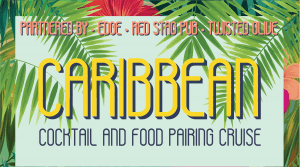 3 Stop Restaurant Caribbean Cocktail and Food Pairing Cruise